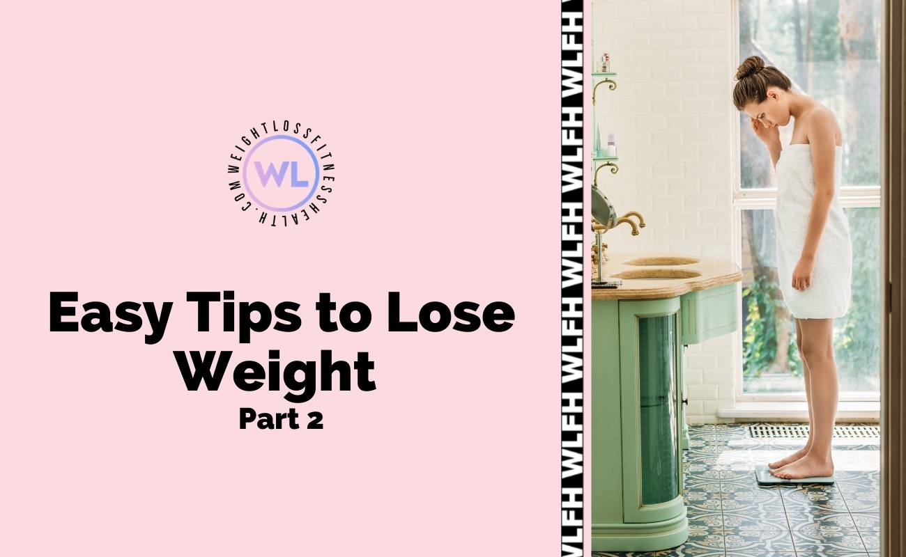 Easy Tips to Lose Weight Part 2 - Featured image