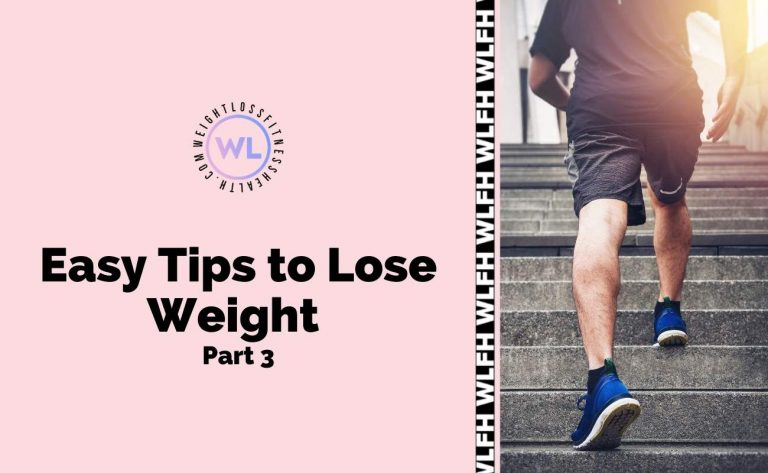 Easy Tips to Lose Weight Part 3 - Featured image