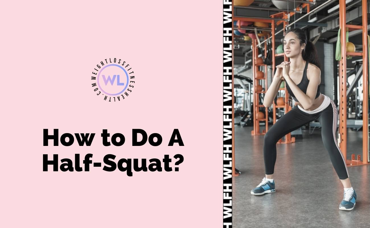 How to Do A Half-Squat? - Featured Image