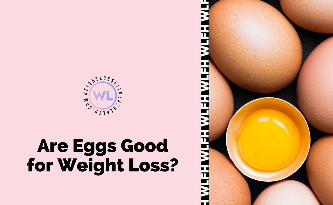 Are Eggs Good for Weight Loss featured image