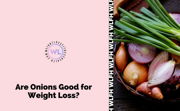 Are Onions Good For Weight Loss? - weight loss fitness and health